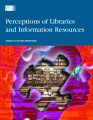 Perceptions of libraries and information resources : a report to the OCLC membership